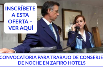 CONVOCATORIA PARA TRABAJO DE CONSERJE DE NOCHE EN ZAFIRO HOTELS