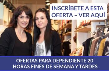 OFERTAS PARA DEPENDIENTE 20 HORAS FINES DE SEMANA Y TARDES