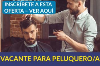 VACANTE PARA PELUQUERO/A