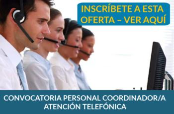 CONVOCATORIA PERSONAL COORDINADOR/A ATENCIÓN TELEFÓNICA