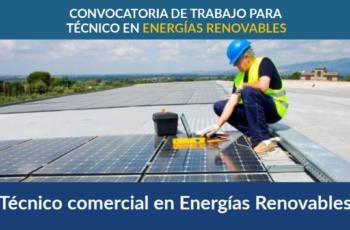 Oferta Para Técnico comercial en Energías Renovables